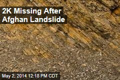 2K Missing After Afghan Landslide