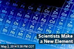 Scientists Make a New Element