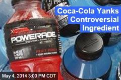Coca-Cola Yanks Controversial Ingredient