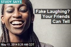 Fake Laughing? Your Friends Can Tell