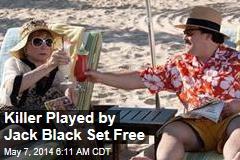 Killer Played by Jack Black Set Free