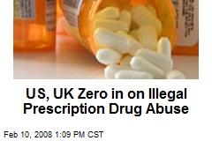 US, UK Zero in on Illegal Prescription Drug Abuse