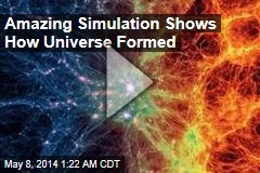 Amazing Simulation Shows How Universe Formed