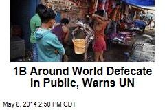 1B Around World Defecate in Public, Warns UN