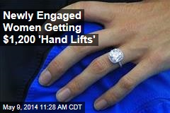 Newly Engaged Women Getting $1,200 'Hand Lifts'
