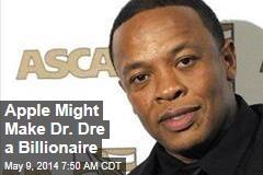 Apple Might Make Dr. Dre a Billionaire