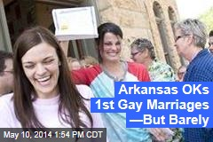 Arkansas OKs 1st Gay Marriage —But Barely