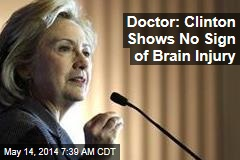 Doc: Clinton Shows No Sign of Brain Injury