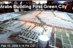 Arabs Building First Green City