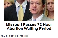 Missouri Passes 72-Hour Abortion Waiting Period