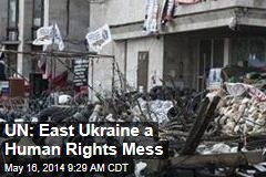 UN: East Ukraine a Human Rights Mess