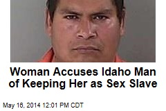 Woman Accuses Idaho Man of Keeping Her as Sex Slave