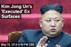 Kim Jong Un's 'Dead' Ex Makes an Appearance
