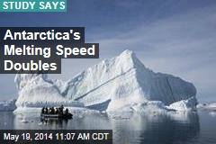 Antarctica Now Melting Twice As Quickly