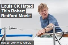 Louis CK Hated This Robert Redford Movie