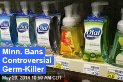 Minn. Bans Controversial Germ-Killer