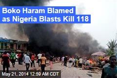 Boko Haram Blamed As Nigeria Blasts Kill 118