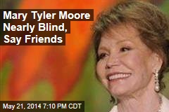 Mary Tyler Moore Nearly Blind, Say Friends