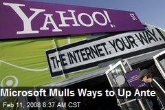 Microsoft Mulls Ways to Up Ante