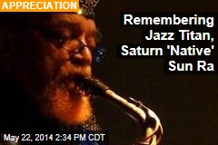 Remembering Jazz Titan, Saturn 'Native' Sun Ra