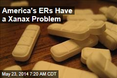 America's ERs Have a Xanax Problem