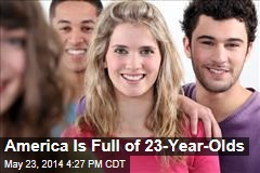 America Is Full of 23-Year-Olds