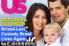Bristol-Levi Custody Brawl Lives Again