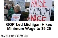 GOP-Led Michigan Hikes Minimum Wage to $9.25