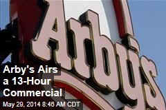 Arby's Airs a 13-Hour Commercial