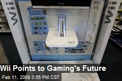 Wii Points to Gaming's Future
