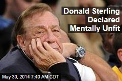 Donald Sterling Declared Mentally Unfit