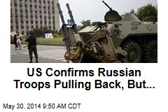 US Confirms Russian Troops Pulling Back, But...