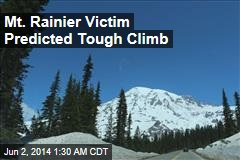Mt. Rainier Victim Predicted Tough Climb