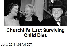 Churchill's Last Surviving Child Dies
