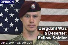 Bergdahl Was a Deserter: Fellow Soldier
