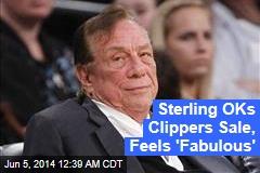 Sterling OKs Clippers Sale, Feels 'Fabulous'