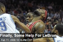 Finally, Some Help For LeBron