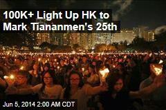 In HK, More Than 100K Mark Massacre Anniversary