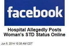 Hospital Allegedly Posts Woman's STD Status Online