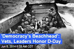 'Democracy's Beachhead': Vets, Leaders Honor D-Day