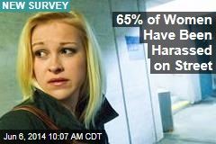 65% of Women Have Been Harassed on Street