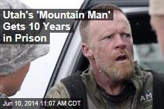 Utah's 'Mountain Man' Gets 10 Years in Prison