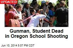 Gunman, Student Dead in Oregon School Shooting