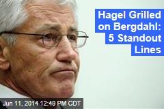 Hagel Grilled on Bergdahl: 5 Standout Lines