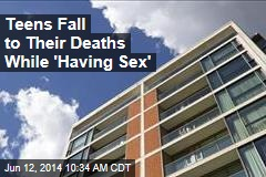 Teens Fall to Their Deaths While 'Having Sex'