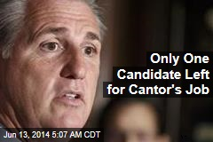 Only 1 Candidate Left for Cantor's Job