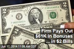 Firm Pays Out $61K in Bonuses ... in $2 Bills