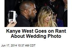 Kanye West Goes on Rant About Wedding Photo