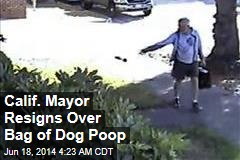 Calif. Mayor Resigns Over Bag of Dog Poop