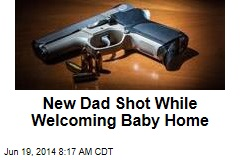 New Dad Shot While Welcoming Baby Home
